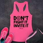 Don't Fight It Invite It