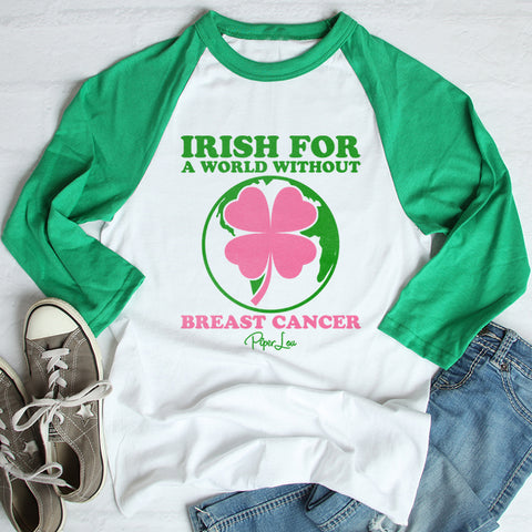 100% Donation - Breast Cancer - Irish For A World Without St. Patrick's Day Raglan