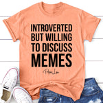 Introverted But Willing To Discuss Memes