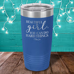 Beautiful Girl You Can Do Hard Things Laser Etched Tumbler