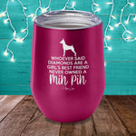 Never Owned A Min Pin Laser Etched Tumbler