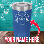 Custom Name Paw Print Laser Etched Tumbler