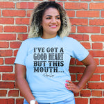 I've Got A Good Heart But This Mouth Curvy Apparel