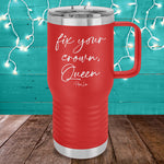 Fix Your Crown Queen 20oz Travel Mug