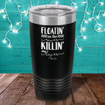 Floatin On The River Killin My Liver Laser Etched Tumbler
