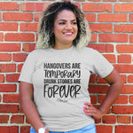 Hangovers Are Temporary Drunk Stories Are Forever Curvy Apparel