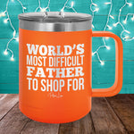 World's Most Difficult Father To Shop For 15oz Coffee Mug Tumbler