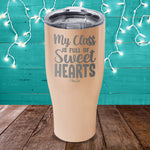 My Class Is Full Of Sweet Hearts Laser Etched Tumbler