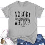 Nobody Understands Me Like Weed Does