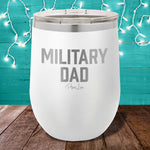 Military Dad 12oz Stemless Wine Cup