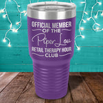 Member Of The Piper Lou Retail Therapy Hour Club Laser Etched Tumbler