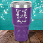 I've Got Your Back Laser Etched Tumbler