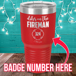 Dibs On The Fireman (CUSTOM) Laser Etched Tumbler