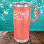 I Didn't Lose My Mind It Got Scared 20oz Travel Mug