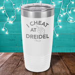 I Cheat At Dreidel Laser Etched Tumbler