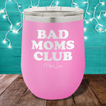 Bad Moms Club 12oz Stemless Wine Cup