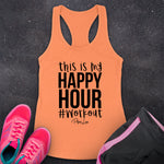 This Is My Happy Hour Workout Fitness Apparel