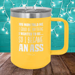 So I Became An Ass 12oz Coffee Mug Tumbler