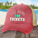 I'll Bring The Tickets Hat