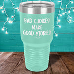 Bad Choices Make Good Stories Laser Etched Tumbler