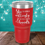 She Works Willingly With Her Hands Hair Dresser Laser Etched Tumbler