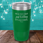 Healthy Crap Laser Etched Tumbler