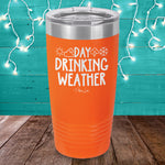 Day Drinking Weather Laser Etched Tumbler