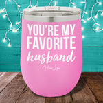 You're My Favorite Husband 12oz Stemless Wine Cup