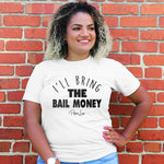 I'll Bring The Bail Money Curvy Apparel