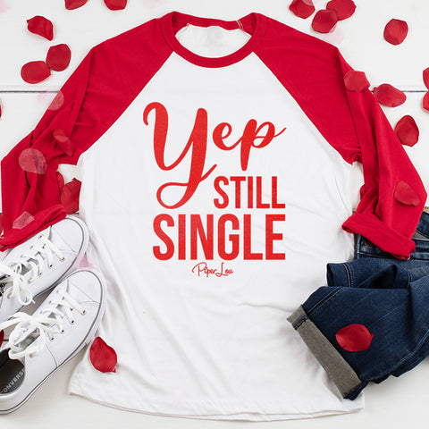 Yep Still Single Valentine's Raglan (Unisex)