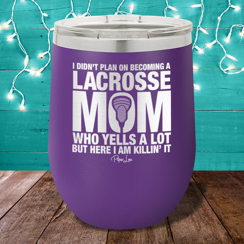 I Didn't Plan On Becoming A Lacrosse Mom 12oz Stemless Wine Cup