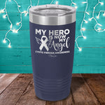 Donation - Cystic Fibrosis - My Hero Is Now My Angel Laser Etched Tumbler