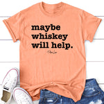 Maybe Whiskey Will Help