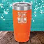 I Have Two Titles Veteran And Mom Laser Etched Tumbler