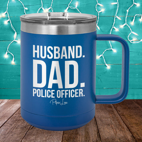 Husband Dad Police Officer 15oz Coffee Mug Tumbler