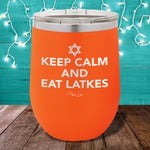 Keep Calm And Eat Latkes 12oz Stemless Wine Cup