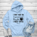I Don't Need An Inspirational Quote I Need Coffee Winter Apparel