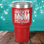 I Didn't Plan On Becoming A Hockey Mom Laser Etched Tumbler