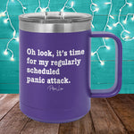 Regularly Scheduled Panic Attack 15oz Coffee Mug Tumbler