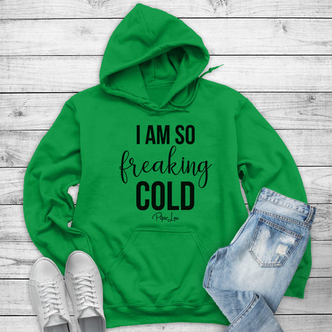I Am So Freaking Cold Winter Apparel