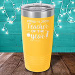 COVID19 Teacher Of The Year Laser Etched Tumbler
