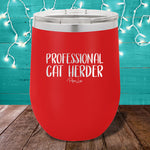 Professional Cat Herder 12oz Stemless Wine Cup