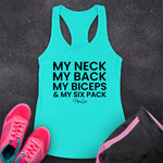 My Neck My Back My Biceps And My Six Pack Fitness Apparel