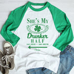 $17.99 SPECIAL -  She's My Drunker Half Right St. Patrick's Raglan (Unisex)