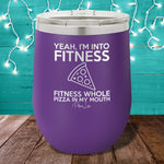 Fitness Whole Pizza In My Mouth 12oz Stemless Wine Cup
