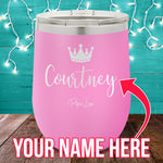 (CUSTOM) Name Crown 12oz Stemless Wine Cup