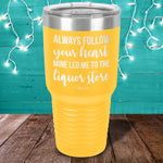 Always Follow Your Heart Laser Etched Tumbler