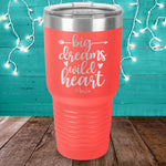 Big Dreams Wild Heart Laser Etched Tumbler