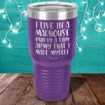 I Live In A Madhouse Laser Etched Tumbler