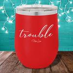 Trouble 12oz Stemless Wine Cup